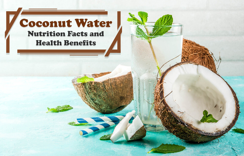 Coconut Water Nutrition Facts and Health Benefits
