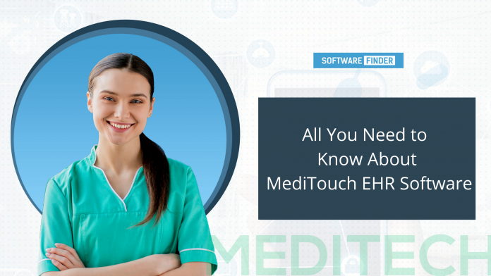 All You Need to Know About MediTouch EHR Software