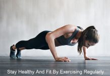 How Can You Stay Healthy And Fit By Exercising Regularly?