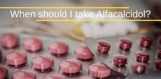 When should I take Alfacalcidol